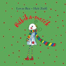 Lovas Bea - Heith Zsófi - Bábika-mesék