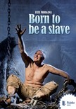 FATA MORGANA - Born to be a slave [eKönyv: pdf, epub, mobi]