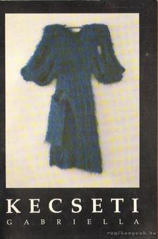 GELENCSÉR ROTHMAN ÉVA - Kecseti Gabriella textiltervező iparművész kiállítása [antikvár]