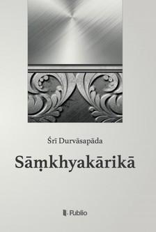 Śri Durvasapada - Samkhyakarika [eKönyv: epub, mobi]