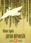 Kúnos Ignác - Japán népmesék [eKönyv: epub, mobi]