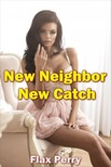 Perry Flax - New Neighbor New Catch [eKönyv: epub,  mobi]