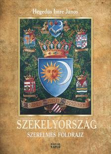 Hegedűs Imre János - Székelyország