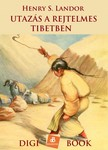 HENRY S. LANDOR - Utazás a rejtelmes Tibetben [eKönyv: epub,  mobi]