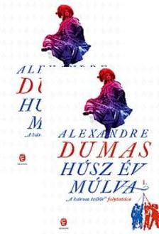 Dumas, Alexandre - Húsz év múlva I--II.