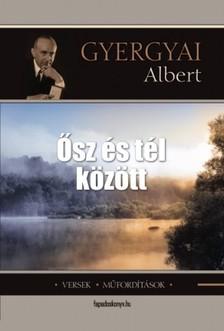 Gyergyai Albert - Ősz és tél között [eKönyv: epub, mobi]