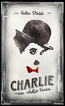 Fabio Stassi - Charlie utolsó tánca