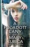 Mary Kubica - A fogadott lány  [eKönyv: epub, mobi]<!--span style='font-size:10px;'>(G)</span-->
