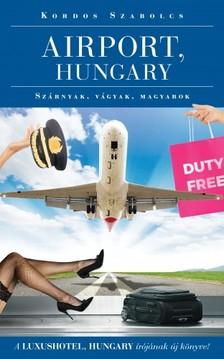 Kordos Szabolcs - Airport Hungary [eKönyv: epub, mobi]