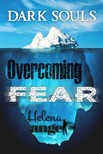 Angel Helena - Discover Overcoming Fear: Dark Souls - How to Be Happy,  Self-Esteem,  Motivate Yourself [eKönyv: epub,  mobi]