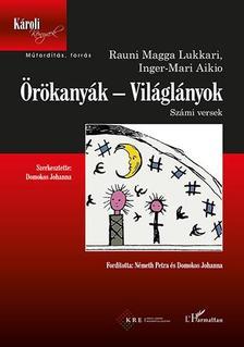 Rauni Magga Lukkari-Inger-Mari Aikio - Örökanyák - Világlányok (Számi versek)