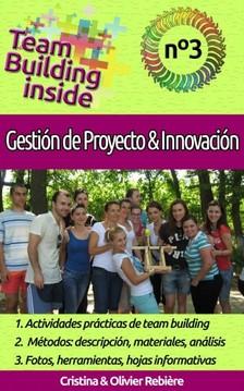 Olivier Rebiere Cristina Rebiere, - Team Building inside n°3 - Gestión de Proyecto & Innovación [eKönyv: epub, mobi]
