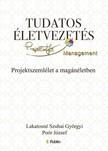 Lakatosné Szuhai Györgyi, Poór József - Tudatos életvezetés - Projektszemlélet a magánéletben kézikönyv [eKönyv: epub, mobi]