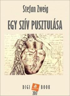 Stefanie Zweig - Egy szív pusztulása [eKönyv: epub, mobi]