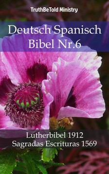 TruthBeTold Ministry, Joern Andre Halseth, Martin Luther - Deutsch Spanisch Bibel Nr.6 [eKönyv: epub, mobi]
