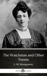 Delphi Classics L. M. Montgomery, - The Watchman and Other Poems by L. M. Montgomery (Illustrated) [eKönyv: epub,  mobi]