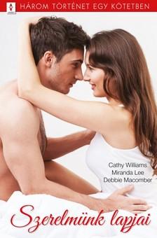 Cathy Williams, Miranda Lee, Debbie Macomber - Szerelmünk lapjai - 3 történet 1 kötetben - A szívtipró, Kényes beavatkozások, Az én regényhősöm [eKönyv: epub, mobi]
