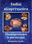 Késmárki László - Indiai akupresszúra - Marmapresszúra és marma-jóga<!--span style='font-size:10px;'>(G)</span-->