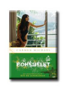 Carmen Michael - BOHÉMÉLET - EGY FELEJTHETETLEN ÉV RIO DE JANEIRÓBAN