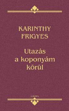 Karinthy Frigyes - Utazás a koponyám körül