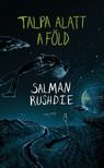 Salman Rushdie - Talpa alatt a föld [eKönyv: epub, mobi]<!--span style='font-size:10px;'>(G)</span-->