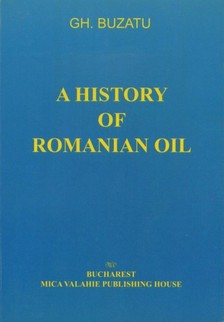 Buzatu Gh. - A history of romanian oil vol. I [eKönyv: epub, mobi]