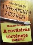 NEMERE ISTVÁN - A rovásírás története [eKönyv: epub, mobi]<!--span style='font-size:10px;'>(G)</span-->