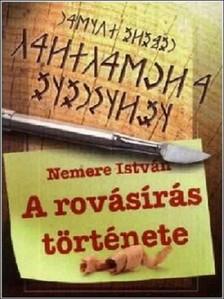 NEMERE ISTVÁN - A rovásírás története [eKönyv: epub, mobi]
