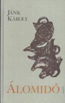 Jánk Károly - Álomidő