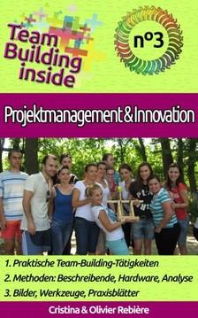 Olivier Rebiere Cristina Rebiere, - Team Building inside n°3 - Projektmanagement & Innovation [eKönyv: epub, mobi]