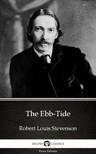 Delphi Classics Robert Louis Stevenson, - The Ebb-Tide by Robert Louis Stevenson (Illustrated) [eKönyv: epub,  mobi]