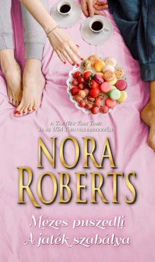 Nora Roberts - Mézes puszedli - A játék szabálya