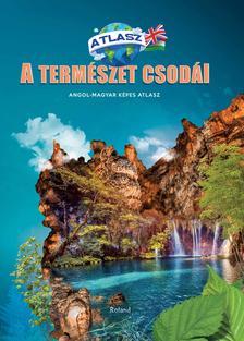 Lengyel Orsolya - A természet csodái, képes atlasz angol-magyar