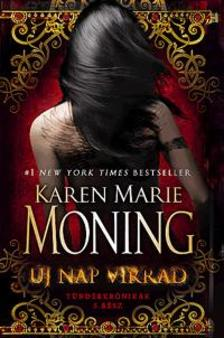 Karen Marie Moning - Új nap virrad - Tündérkrónikák 5.