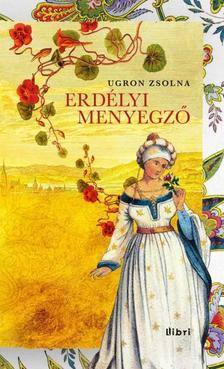 Ugron Zsolna - Erdélyi menyegző