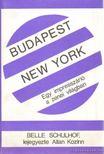SCHULHOF, BELLE - Budapest - New York [antikvár]