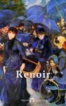 Renoir Pierre-Auguste - Delphi Complete Works of Pierre-Auguste Renoir (Illustrated) [eKönyv: epub, mobi]