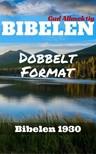 TruthBeTold Ministry, Joern Andre Halseth, Det Norske Bibelselskap - Bibelen - Dobbelt Format - Bibelen 1930 [eKönyv: epub, mobi]