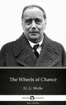 Delphi Classics H. G. Wells, - The Wheels of Chance by H. G. Wells (Illustrated) [eKönyv: epub,  mobi]