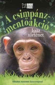 Jess French - A csimpánz-mentőakció - Igaz történet