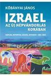 Köbányai János - Izrael az új népvándorlás korában<!--span style='font-size:10px;'>(G)</span-->