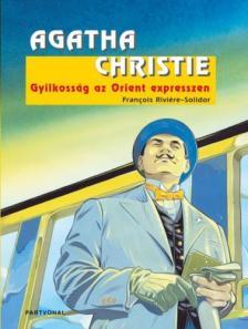 Agatha Christie - GYILKOSSÁG AZ ORIENT EXPRESSZEN - KÉPREGÉNY -