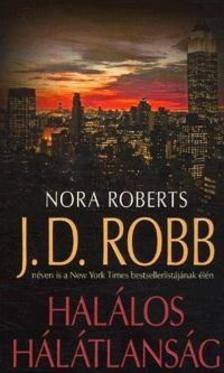 Nora Roberts - Halálos hálátlanság