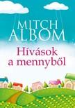Mitch Albom - Hívások a mennyből [eKönyv: epub, mobi]