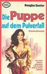 ENEFER, DOUGLAS - Die Puppe auf dem Pulverfas [antikvár]