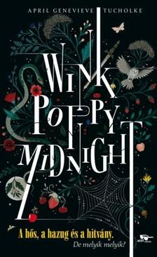 April Genevieve Tucholke - Wink, Poppy, Midnight - A hős, a hazug és a hitvány [eKönyv: epub, mobi]