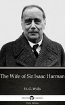 Delphi Classics H. G. Wells, - The Wife of Sir Isaac Harman by H. G. Wells (Illustrated) [eKönyv: epub,  mobi]