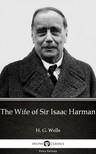 Delphi Classics H. G. Wells, - The Wife of Sir Isaac Harman by H. G. Wells (Illustrated) [eKönyv: epub, mobi]
