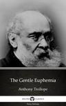 Delphi Classics Anthony Trollope, - The Gentle Euphemia by Anthony Trollope (Illustrated) [eKönyv: epub,  mobi]