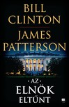 Bill Clinton - James Patterson - Az elnök eltűnt [eKönyv: epub, mobi]<!--span style='font-size:10px;'>(G)</span-->